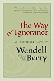 life is a miracle an essay against modern superstition wendell  the way of ignorance and other essays