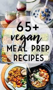 Light Vegetarian Food For Dinner 65 Vegan Meal Prep Recipes For Breakfast Lunch Dinner