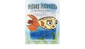 Prissy Priscilla: Arnold, Holly: 9781425973063: Amazon.com: Books