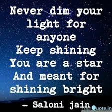 Never Dim Your Light Quote Never Dim Your Light For Quotes Writings By
