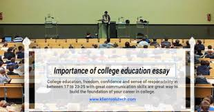 essays archives klient solutech why college education is important