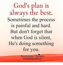 Gods Plan Quotes Magnificent God's Plan Is Always The Best Sometimes The Process Is Painful And