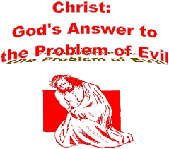sermons and essays christ god s answer to the problem of evil