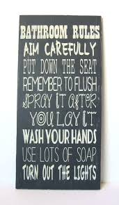 bathroom rules signs for home this looks like a sign boys spray it after bathroom rules sign