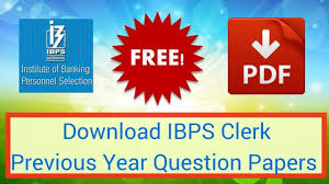 Ibps Clerk Previous Year Question Papers Free Pdf Download