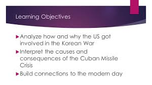 the cold war part korea homework short essay iuml micro write a 5 learning objectives iuml129micro analyze how and why the us got involved in the korean war iuml129micro interpret the causes and consequences of the n missile crisis