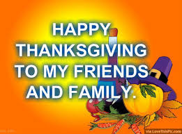 Happy Thanksgiving Quotes For Friends And Family Custom Happy Thanksgiving To My Friends And Family Pictures Photos And