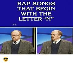 rap songs that begin with the letter n 😎
