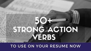 Verb List For Resumes 50 Strong Action Verbs You Need To Use On Your Resume Now