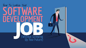 How To Leave Your Software Development Job (Without Screwing Up Your ...