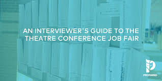 An Interviewers Guide To The Theatre Conference Job Fair