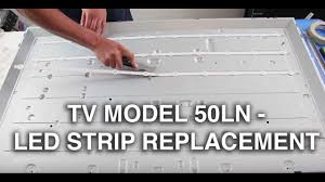 samsung tv led strips. lg 50ln led strip replacement tutorial - how to replace the strips no backlights youtube samsung tv led e