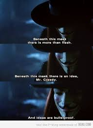 V For Vendetta Quotes Adorable Beneath This Mask Is More Than Flesh Beneath This Mask Is An Idea