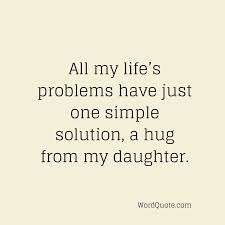 Daughter Quotes And Sayings Amazing Quotes For A Daughter
