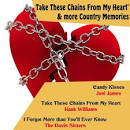 Take These Chains From My Heart & More Country Memories