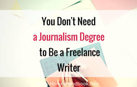 you don t need a journalism degree to be a successful lance  here is why you don t need a journalism degree to be a successful lance