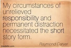 Quotation Raymond Carver Work Short Responsibility