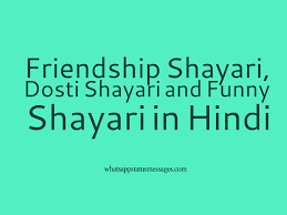 Best Hindi Shayari Friendship Dosti And Funny Shayaris In Hindi