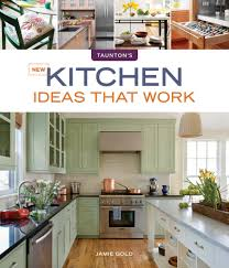 New Kitchen That Work Three Tips From New Kitchen Ideas That Work