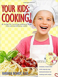 Your Kids Cooking A Recipe For Turning Ordinary Kids Into