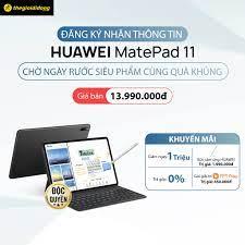 Thế Giới Di Động (thegioididong.com) - 😍Chiếc máy tính bảng thuộc phân  khúc tầm trung - HUAWEI MatePad 11, đã chính thức mở đăng kí nhận thông rồi  đây mọi người ơi!