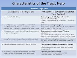 creon tragic hero essay essay on antigone tragic hero creon  english ii honors daily warm up what could characteristics of the tragic hero creon