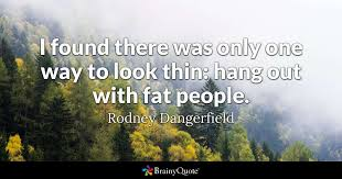 Joke Quotes Fascinating Rodney Dangerfield Quotes BrainyQuote