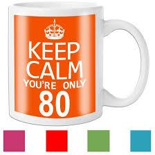 keep calm you re only 80 mug