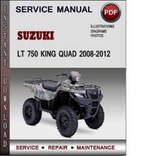 suzuki lt 750 king quad 2008 2012 factory service repair manual dow pay for suzuki lt 750 king quad 2008 2012 factory service repair manual pdf