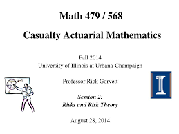 Ppt Math 479 568 Casualty Actuarial Mathematics Powerpoint