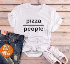 Pizza Gifts Funny Shirt Pizza Tees Food Gifts Quote Trendy Funny Graphic Shirt Instagram Fashion Women Tshirt Men Shirt Tumblr Sayings Shirt