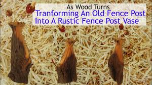 transforming an old fence post into a rustic fence post vase as wood turns