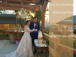 Mile High Wedding, Yucaipa, CA   Elegant Music