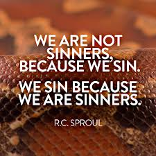 Inspirational Bible Quotes Daily Awesome We Are Not Sinners Because We Sin We Sin Because We Are Sinners
