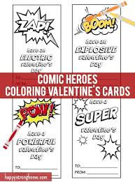 Your child can use watercolor, crayon, ribbons, markers and even glitters to decorate this. Comic Heroes Coloring Valentine S Day Cards Printable Happy Strong Home