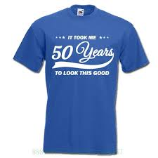 it took me 50 years to look this good 50th birthday gift idea mens womens birthday t shirt t shirt fashion t shirt designer graphic t shirts from
