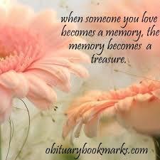 Condolence Quotes Impressive When Someone You Love Becomes A Memory The Memory Becomes A Tresure