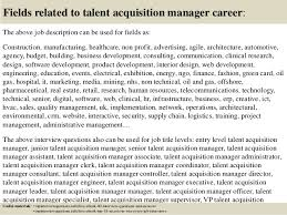17 fields related to talent acquisition manager career the above job description talent acquisition manager job description