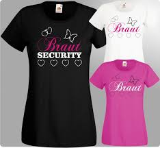 Best Shirt Security Sprüche Of Braut Junggesellinnenabschied