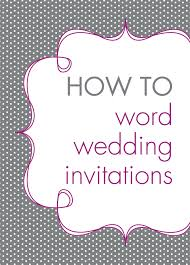 to word wedding invitations how to word wedding invitations
