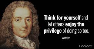 Voltaire Quote: Think for Yourself and let Others do Same | Goalcast