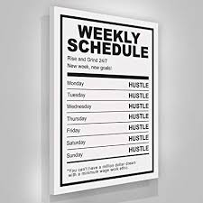 Inspirational office decor Classy Hustle Weekly Schedule Canvas Print Motivational Wall Office Decor Modern Art Entrepreneur Inspirational Rise Grind Entrepreneurship Amazoncom Amazoncom Hustle Weekly Schedule Canvas Print Motivational Wall