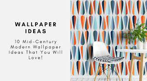 10 mid century modern wallpaper ideas