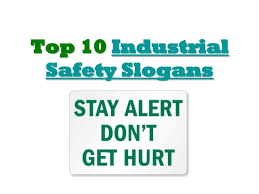 top industrial safety slogans cute ideas  top 10 industrial safety slogans for any kind of industry and workplace just see those safety slogans