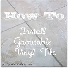 How To Lay Vinyl Tiles In Bathroom Goodbye House Hello Home Blog How To Install Groutable Vinyl