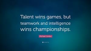 michael quote talent wins games but teamwork and michael quote talent wins games but teamwork and intelligence wins championships