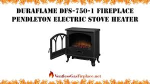 duraflame dfs 750 1 fireplace pendleton electric stove heater ventless gas fireplace