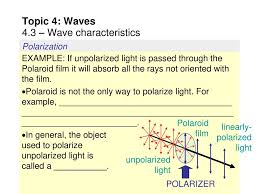 Examples Of Polarized And Unpolarized Light Topic 4 Waves 4 3 Wave Characteristics Ppt Download