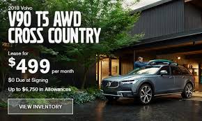 2018 volvo lease. exellent lease 36 month lease no security deposit required monthly payment of 499  based on 53295 msrp 2018 v90 t5 awd cross country includes destination charge  on volvo lease