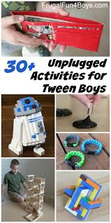 20 unplugged activities for tween age boys frugal fun for boys 30 unplugged activities for tween boys